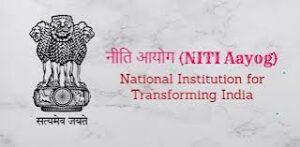 नीति आयोग (NITI Aayog) क्या हैं और नीति आयोग का अध्यक्ष कौन होता है?