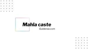 महला कौन सी जाती है इसका इतिहास क्या है (Mahla caste)