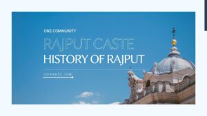 Rajput Caste – राजपूतो का गौरवशाली इतिहास – प्रसिद्ध योद्धा – राजपूत के गोत्र(शाखायें)
