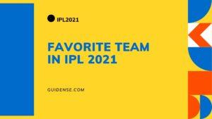 आईपीएल में आपकी पसंदीदा टीम कौन सी है? Favorite Team in IPL? – IPL2021