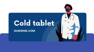 जुकाम की टेबलेट Cold tablet कौनसी अच्छी होती हैं